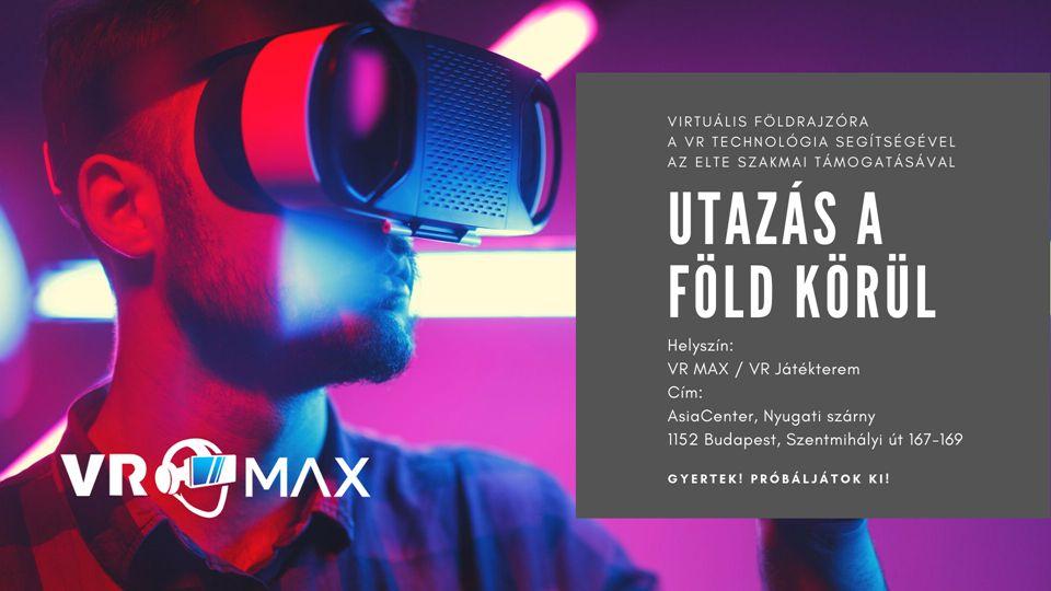 vr max, asia center, virtuális túra, földrajz óra, diákok, iskolások, virtuális valóság, rúzs és más